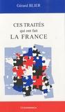 Gérard Blier - Ces traités qui ont fait la France.