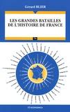 Gérard Blier - Les grandes batailles de l'histoire de France.