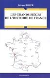 Gérard Blier - Les grands sièges de l'histoire de France.