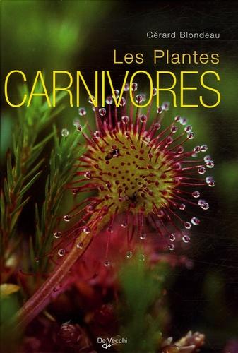 Gérard Blondeau - Le Grand Livre des plantes carnivores.
