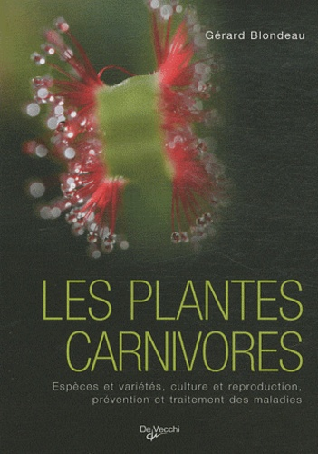 Gérard Blondeau - Les plantes carnivores.