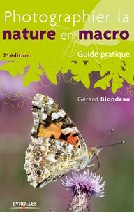 Gérard Blondeau - Photographier la nature en macro.