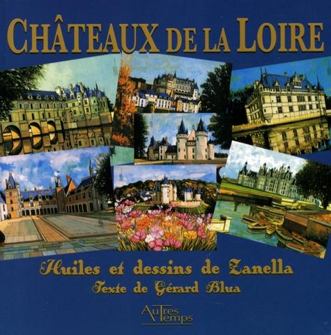 Gérard Blua et Emma Zanella - Châteaux de la Loire.