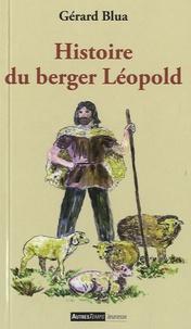 Gérard Blua - Histoire du berger Léopold.