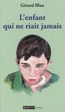Gérard Blua - L'enfant qui ne riait jamais.