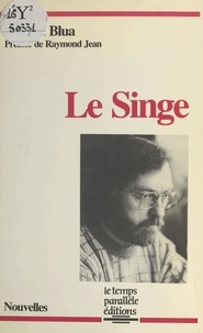 Gérard Blua et Raymond Jean - Le singe.