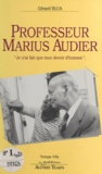 Gérard Blua et Marius Audier - Professeur Marius Audier : «Je n'ai fait que mon devoir».