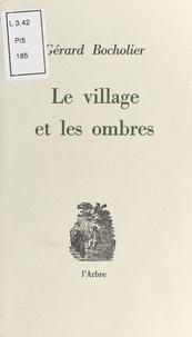 Gérard Bocholier - Le Village et les Ombres.