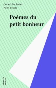 Gérard Bocholier - Poèmes du petit bonheur - Grand prix de poésie pour la jeunesse.