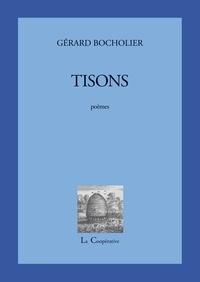 Gérard Bocholier - Tisons.