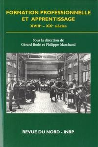 Gérard Bodé et Philippe Marchand - Formation professionnelle et apprentissage (XVIIIe-XXe siècles).