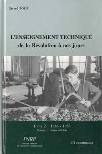 Gérard Bodé - L'enseignement technique de la Révolution à nos jours - Tome 2, 1926-1958, Volume 1, Textes officiels.
