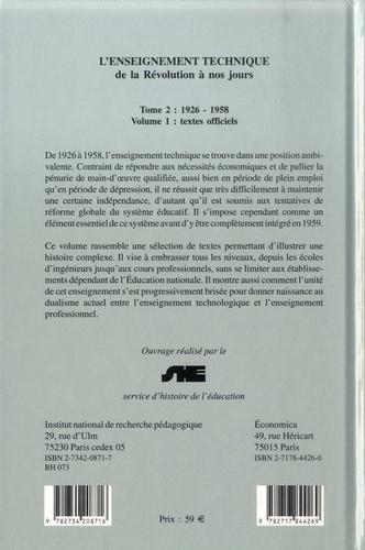 L'enseignement technique de la Révolution à nos jours. Tome 2, 1926-1958, Volume 1, Textes officiels