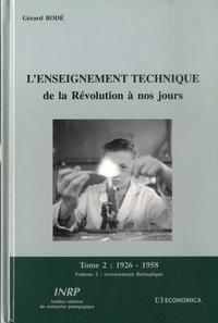 Gérard Bodé - L'enseignement technique de la Révolution à nos jours - Tome 2, 1926-1958, Volume 2, Recensement thématique.