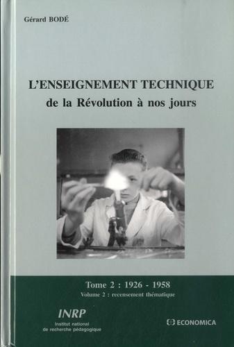 L'enseignement technique de la Révolution à nos jours. Tome 2, 1926-1958, Volume 2, Recensement thématique