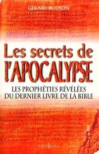 Gérard Bodson - Les Secrets de l'Apocalypse - Les Prophéties révélées de dernier livre de la Bible.