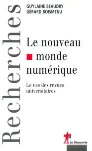 Gérard Boismenu et Guylaine Beaudry - Le nouveau monde numérique - Le cas des revues universitaires.
