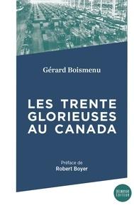 Gérard Boismenu - Les Trente Glorieuses - Un fordisme à forte tonalité libérale.