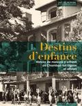 Gérard Bollon - Destins d'enfance - Histoire de maisons d'enfants au Chambon-sur-Lignon et ailleurs.