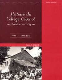 Gérard Bollon - Histoire du Collège Cévenol au Chambon-sur-Lignon - Tome 1 (1938-1970).