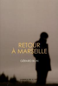 Gérard Bon - Retour à Marseille.