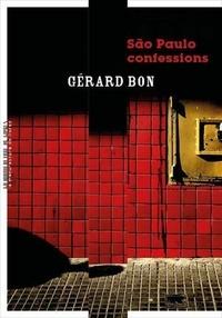 Gérard Bon - São Paulo confessions.