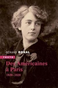 Gérard Bonal - Des américaines à Paris - 1850-1920.