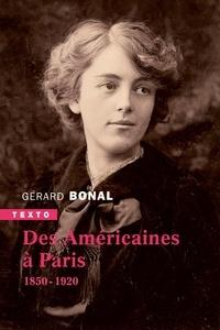 Télécharger des livres en ligne pdf Des américaines à Paris  - 1850-1920 9791021041042