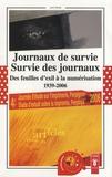 Gérard Bonet - Journaux de survie, survie des journaux - Des feuilles d'exil à la numérisation, 1939-2006 - Actes de la Quatrième Journée d'étude sur l'imprimerie.