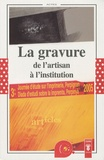 Gérard Bonet - La gravure, de l'artisan à l'institution - Actes de la Troisième Journée d'étude sur l'imprimerie, Perpignan, 22 avril 2005.