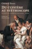 Gérard Bonn - Du clystère au stéthoscope - Les débuts de la médecine scientifique (1780-1830).
