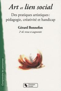 Gérard Bonnefon - Art et lien social - Des pratiques artistiques : pédagogie, créativité et handicap.