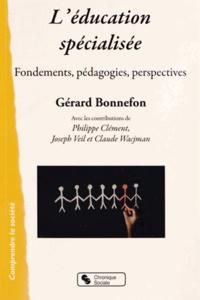 Gérard Bonnefon - L'éducation spécialisée - Fondements, pédagogies, perspectives.