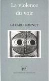 Gérard Bonnet - La violence du voir.