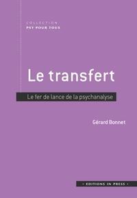 Gérard Bonnet - Le transfert - Fer de lance de la psychanalyse.