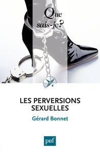 Gérard Bonnet - Les perversions sexuelles.