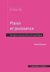 Gérard Bonnet - Plaisir et jouissance - Les deux sources de la vie psychique.