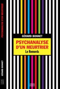 Gérard Bonnet - Psychanalyse d'un meurtrier - Le remords.