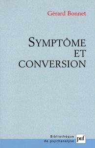 Gérard Bonnet - Symptôme et conversion.
