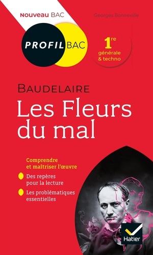Profil - Baudelaire, Les Fleurs du mal. toutes les clés d'analyse pour le bac (programme de français 1re 2020-2021)