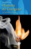 Gérard Borvon - Histoire de l'oxygène - De l'alchimie à la chimie.