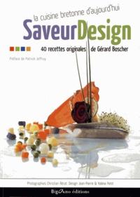 Gérard Boscher - SaveurDesign - La cuisine bretonne d'aujourd'hui.