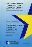 Gérard Bossuat - Etats-Unis, Europe et Union européenne. - Histoire et avenir d'un partenariat difficile (1945-1999).