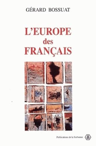 L'EUROPE DES FRANCAIS. 1943-1959, La IVème République aux sources de l'Europe communautaire
