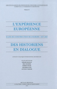 Gérard Bossuat et Eric Bussière - L'expérience européenne - 50 ans de construction de l'Europe 1957-2007.