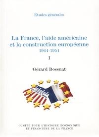 Gérard Bossuat - LA FRANCE AIDE AMERICAINE 2VOL.