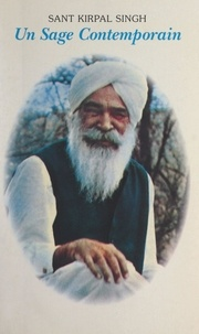 Gérard Bossy - Sant Kirpal Singh - Un sage contemporain.