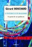 Gérard Bouchard - L'interculturalisme. Un point de vue québécois.