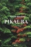 Gérard Bouchard - Pikauba.