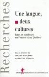 Gérard Bouchard et Martine Segalen - Une langue, deux cultures - Rites et symboles en France et au Québec.